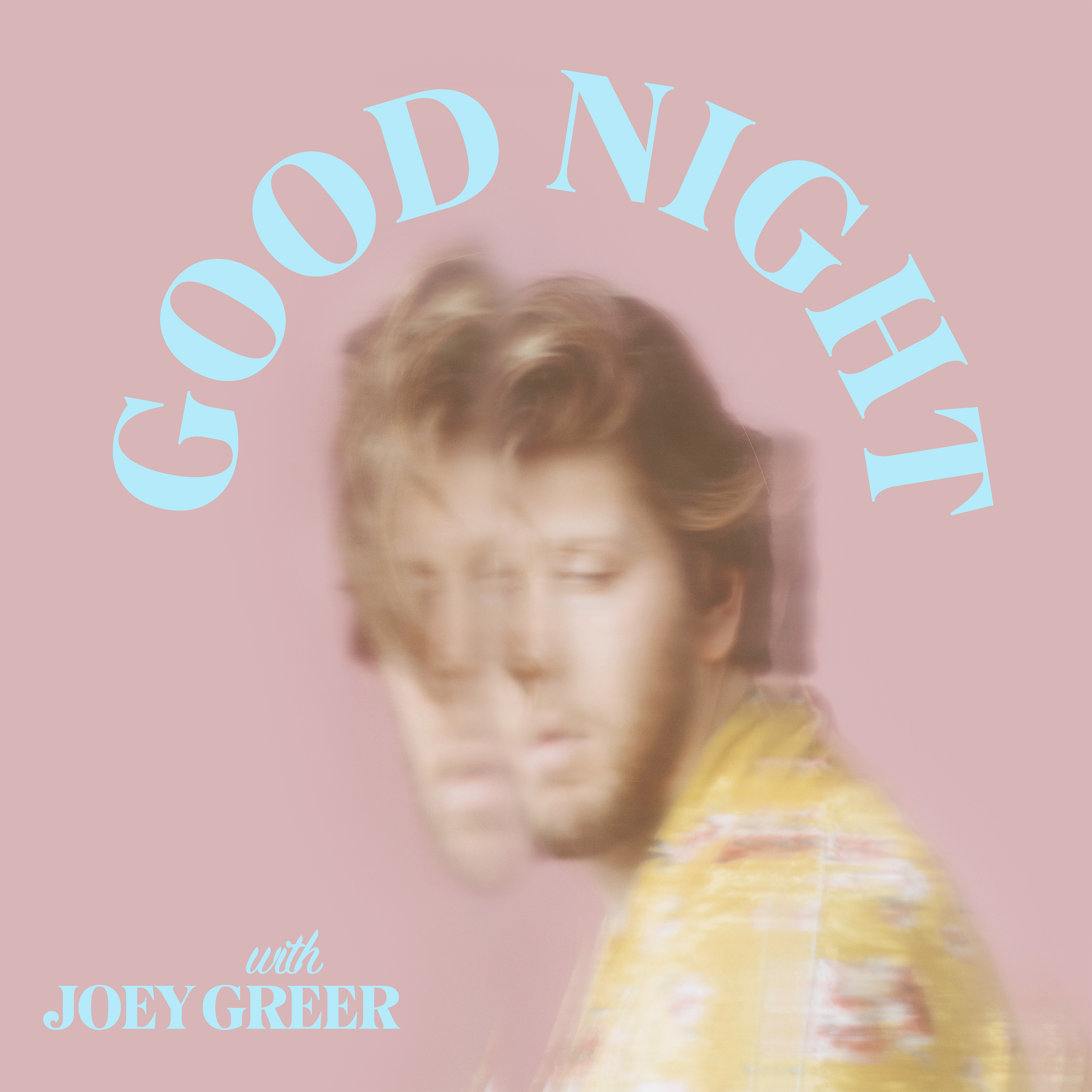 Joey Greer, good night, comedy album